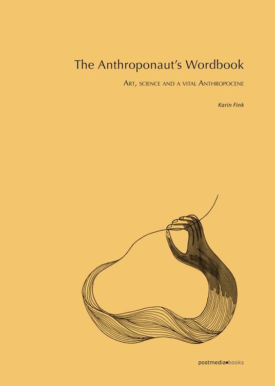 Presentazione del libro: THE ANTHROPONAUT'S WORDBOOK